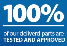 Tested and Approved Delivered parts